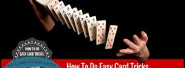 How to Do Easy Card Tricks | Part 1