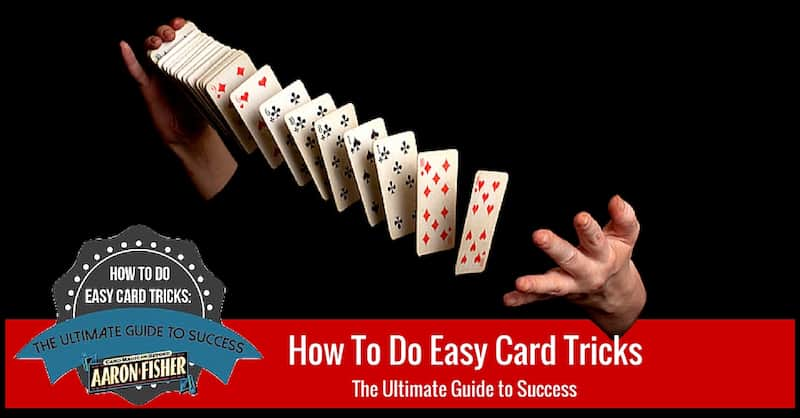 how to do easy card tricks ultimate guide by aaron fishereasy card tricks