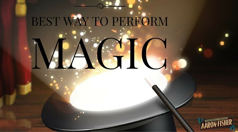Best Way to Perform Strong Magic